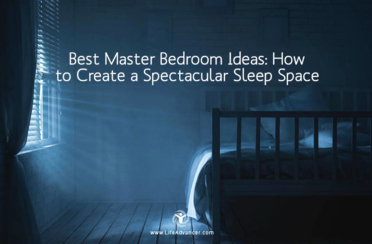 Best Master Bedroom Ideas: How to Create a Spectacular Sleep Space
