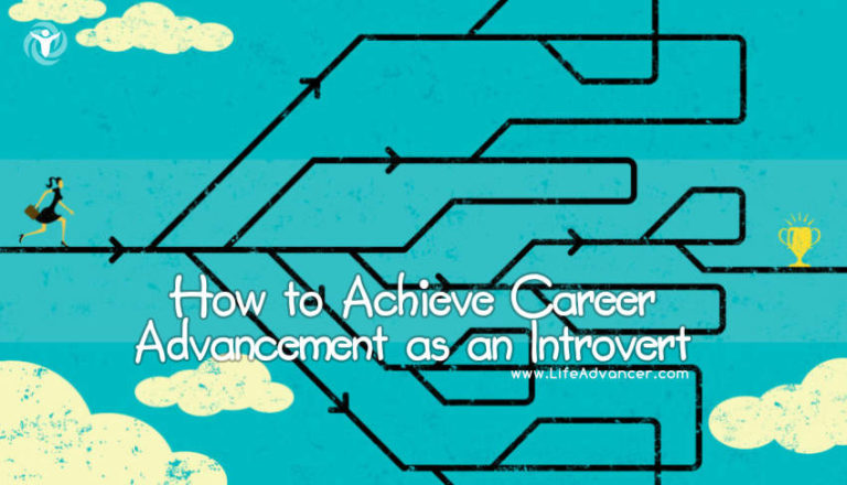 How to Achieve Career Advancement as an Introvert