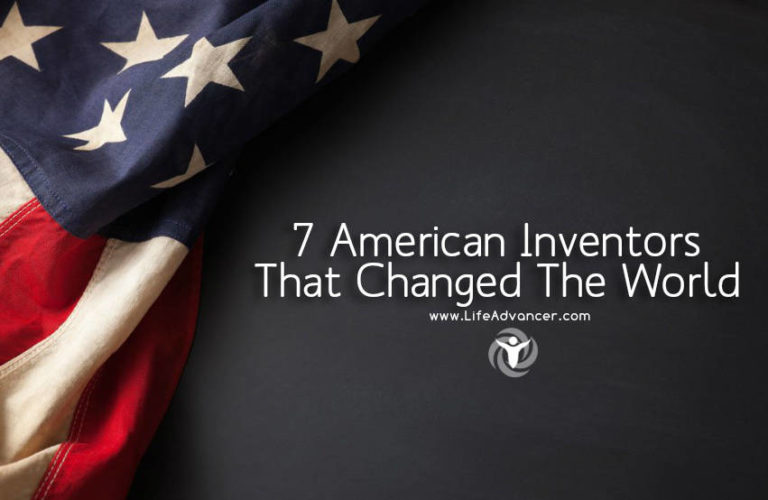 7 American Inventors That Changed the World