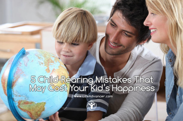 5 Child-Rearing Mistakes That May Cost Your Kid's Happiness