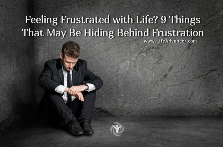 Feeling Frustrated with Life? 9 Things That Hide Behind Frustration