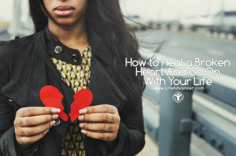 How to Heal a Broken Heart and Go On With Your Life