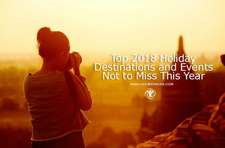 Top 2018 Holiday Destinations and Events Not to Miss This Year