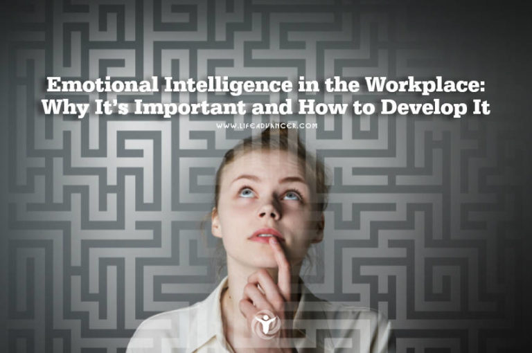 Emotional Intelligence in the Workplace: Why It's Important and How to Develop It