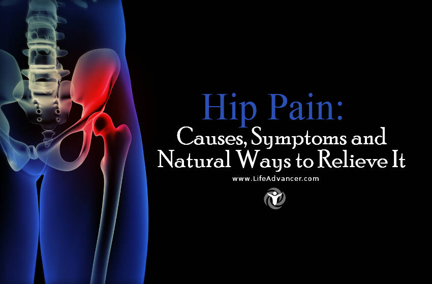 Hip Pain: Causes, Symptoms and Natural Ways to Relieve It