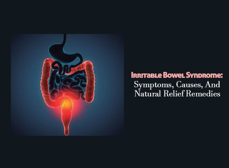 Irritable Bowel Syndrome: Symptoms, Causes and Natural Relief Remedies