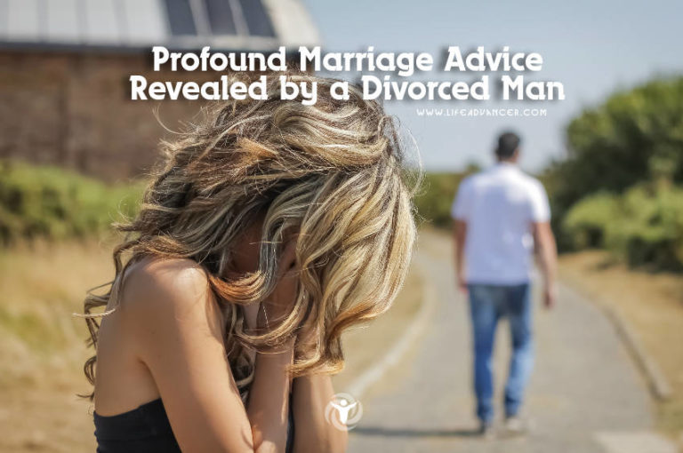 Profound Marriage Advice Revealed by a Divorced Man