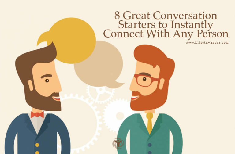 8 Great Conversation Starters to Instantly Connect With Any Person