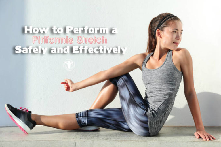 How to Perform a Piriformis Stretch Safely and Effectively