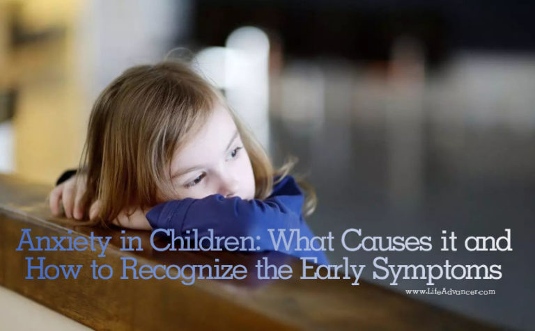 Anxiety in Children: What Causes It and How to Recognize the Early Symptoms