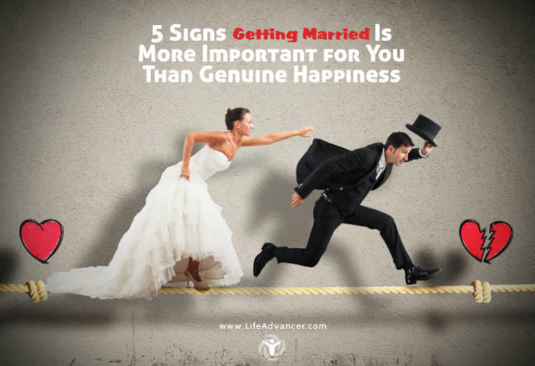 5 Signs Getting Married Is More Important for You Than Genuine Happiness