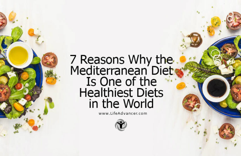 7 Reasons Why the Mediterranean Diet Is One of the Healthiest Diets in the World