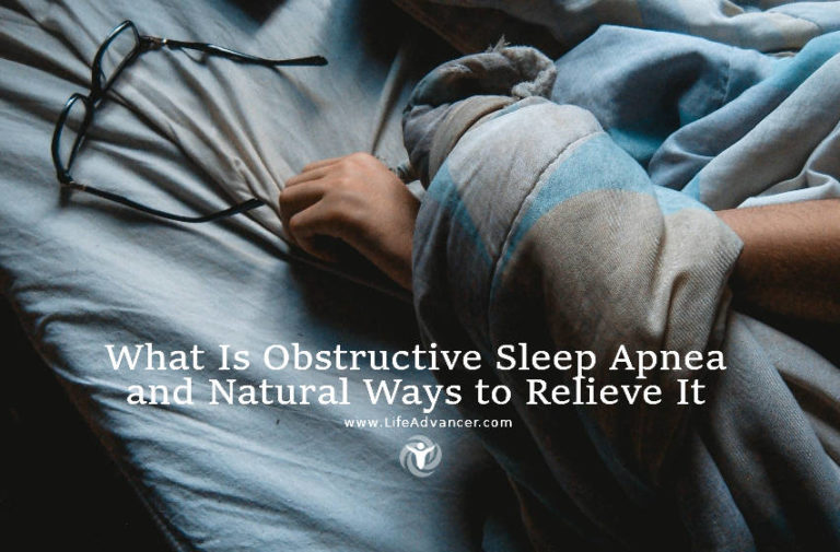 What Is Obstructive Sleep Apnea and Natural Ways to Relieve It
