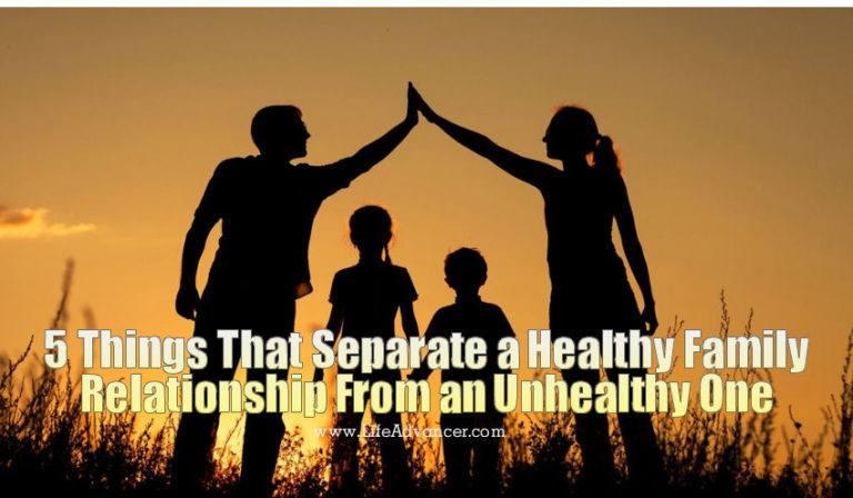 5 Things That Separate a Healthy Family Relationship from an Unhealthy One