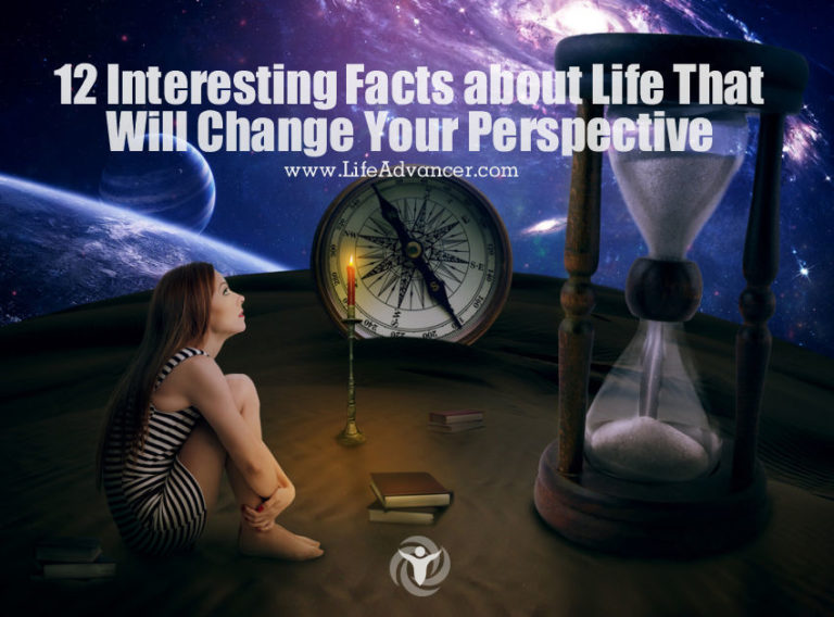 12 Interesting Facts about Life That Will Change Your Perspective