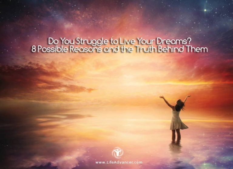 Do You Struggle to Live Your Dreams? 8 Possible Reasons Why