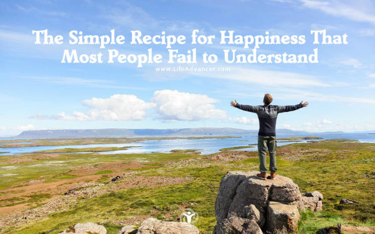 The Simple Recipe for Happiness That Most People Fail to Understand