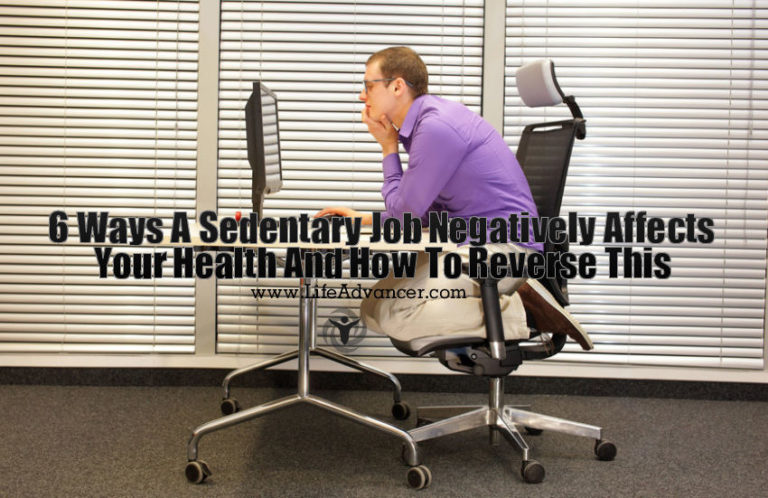 6 Ways a Sedentary Job Negatively Affects Your Health and How to Reverse This