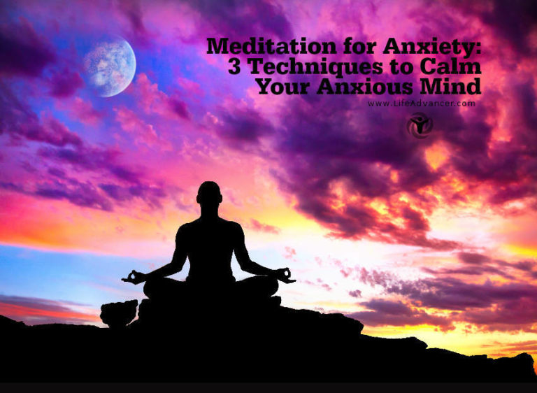 Meditation for Anxiety: 3 Techniques to Calm Your Anxious Mind