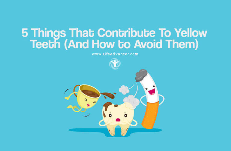 5 Things That Contribute To Yellow Teeth (And How to Avoid Them)