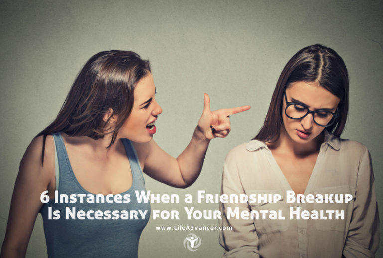 6 Instances When a Friendship Breakup Is Necessary for Your Mental Health