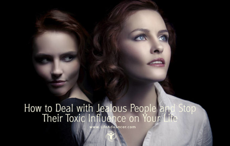 How to Deal with Jealous People and Stop Their Toxic Influence on Your Life