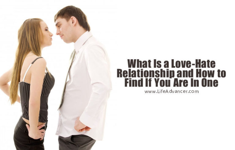 What Is a Love-Hate Relationship and 5 Signs You Are in One