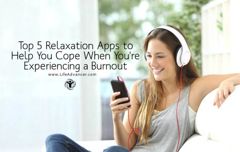 Top 5 Relaxation Apps for You to Cope with Emotional Burnout