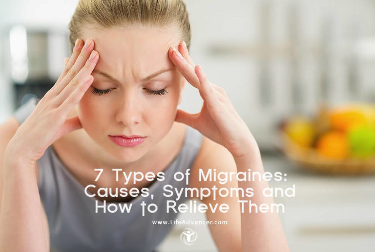 7 Types of Migraines: Causes, Symptoms and How to Relieve Them