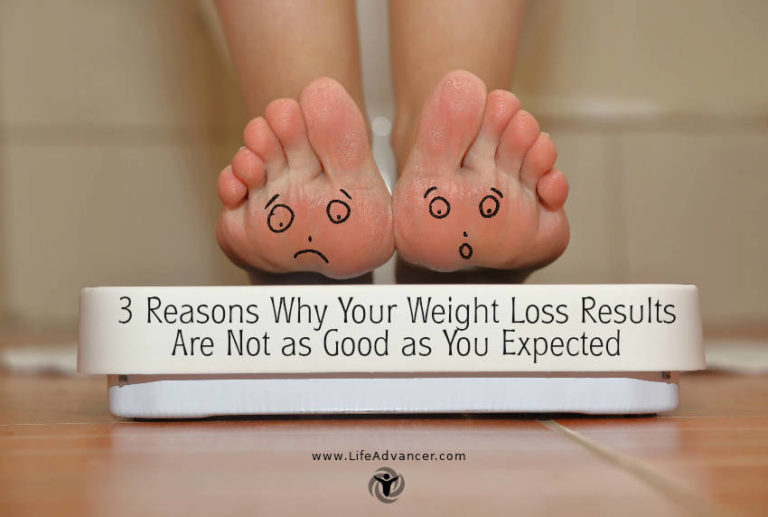 3 Reasons Why Your Weight Loss Results Are Not as Good as You Expected