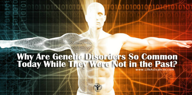 Why Are Genetic Disorders So Common Today While They Were Not in the Past?