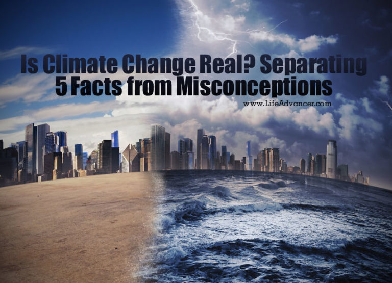 Is Climate Change Real? Separating 5 Facts from Misconceptions