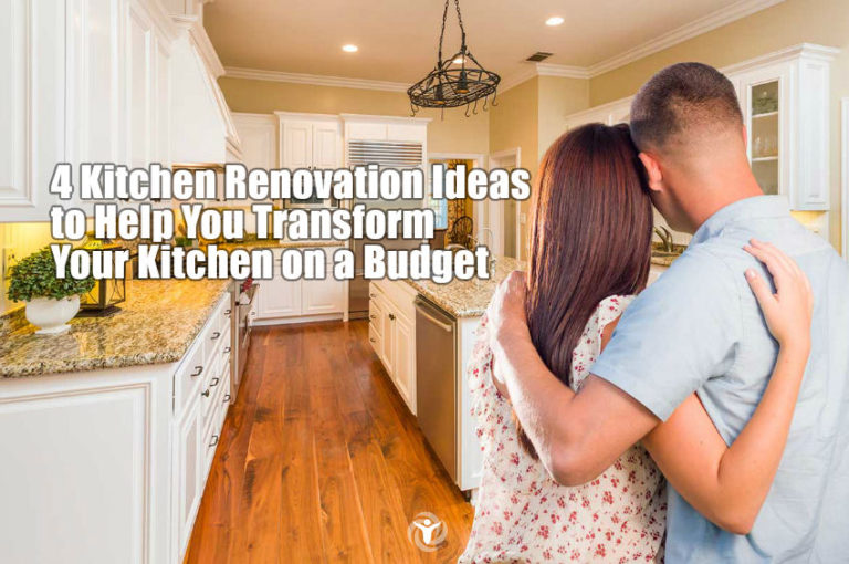 4 Kitchen Renovation Ideas to Help You Transform Your Kitchen on a Budget