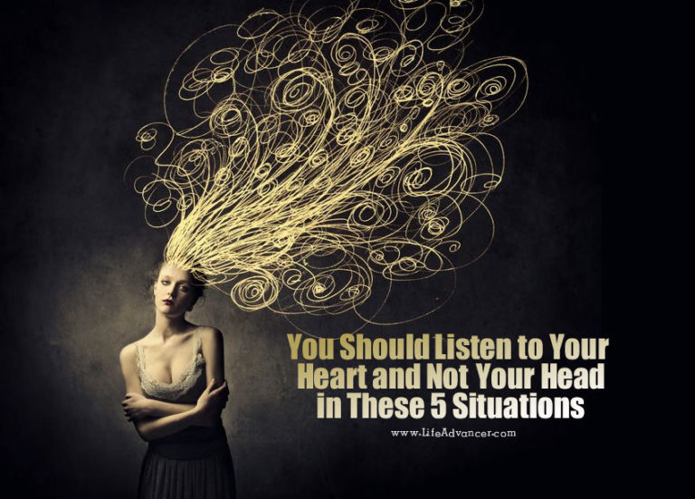 You Should Listen to Your Heart and Not Your Head in These 5 Situations