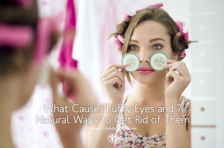What Causes Puffy Eyes and 7 Natural Ways to Get Rid of Them