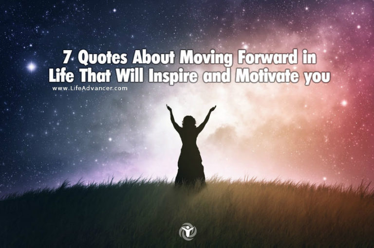 7 Quotes about Moving Forward in Life That Will Inspire and Motivate you