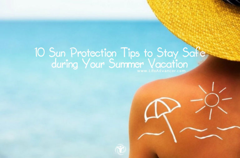 10 Sun Protection Tips to Stay Safe during Your Summer Vacation