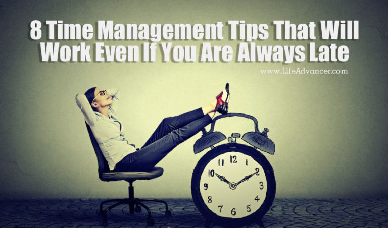 8 Time Management Tips That Will Work If You Are Always Late