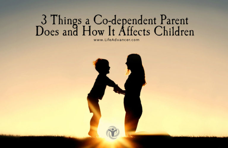 3 Things a Co-dependent Parent Does and How It Affects Children