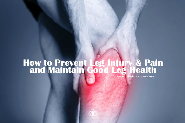 How to Prevent Leg Injury & Pain and Maintain Good Leg Health