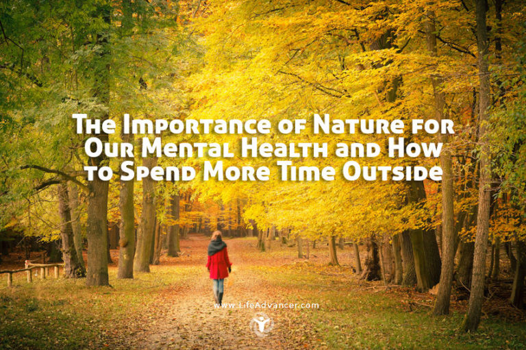 The Importance of Nature for Our Mental Health & How to Spend More Time Outside