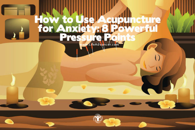 How to Use Acupuncture for Anxiety: 8 Powerful Pressure Points