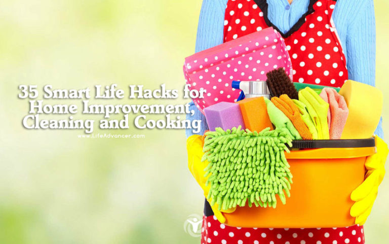 35 Smart Life Hacks for Home Improvement, Cleaning and Cooking