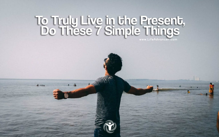 To Truly Live in the Present, Do These 7 Simple Things