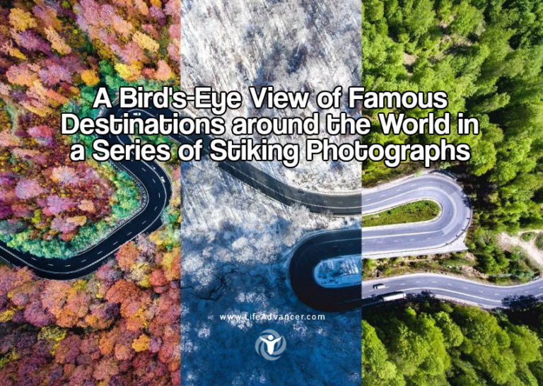 A Bird's-Eye View of Famous Destinations around the World in a Series of Stiking Photographs