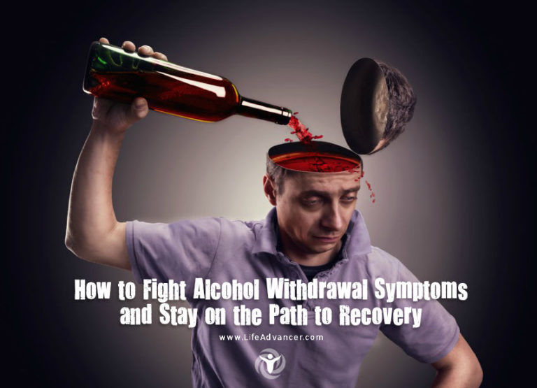 How to Fight Alcohol Withdrawal Symptoms and Stay on the Path to Recovery