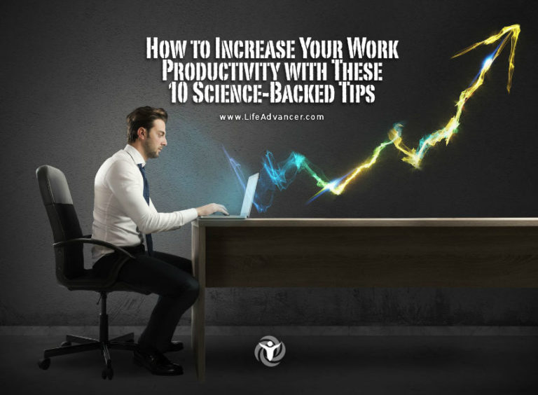 How to Increase Your Work Productivity with These 10 Science-Backed Tips