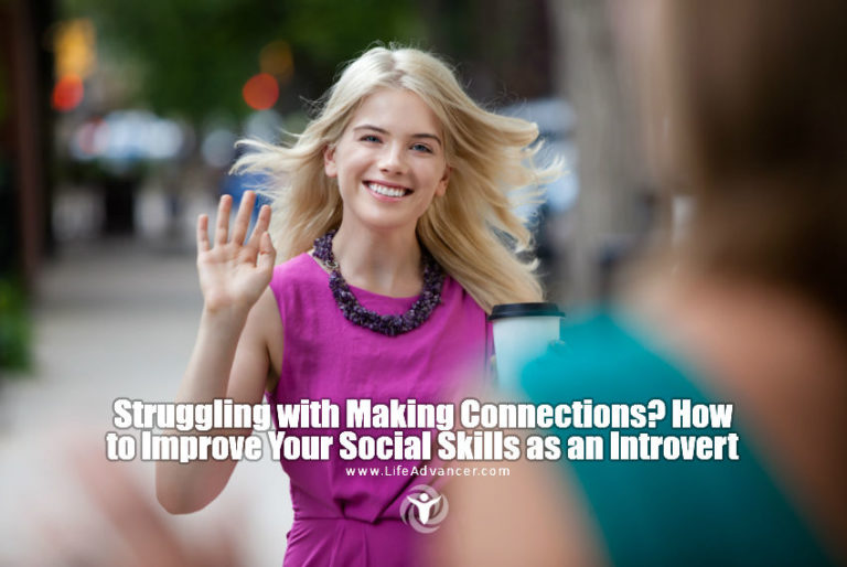 Struggling with Making Connections? How to Improve Your Social Skills as an Introvert