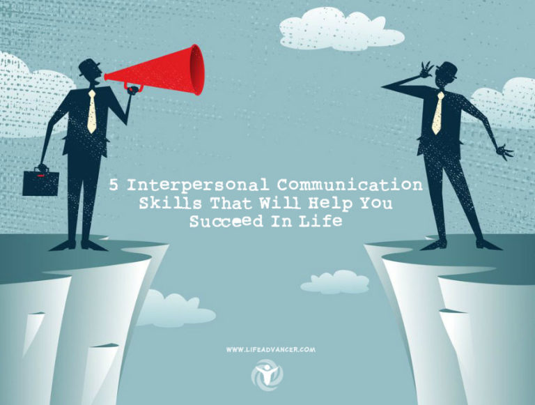 5 Interpersonal Communication Skills That Will Help You Succeed In Life