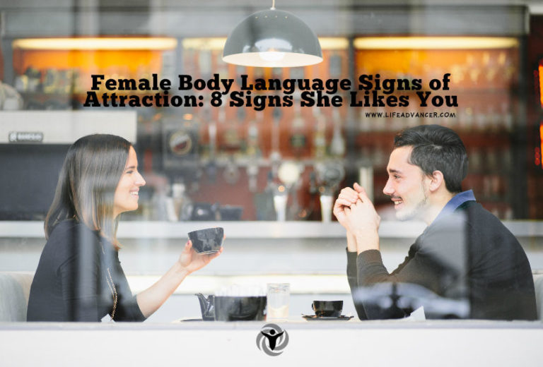 Female Body Language Signs of Attraction: 8 Signs She Likes You